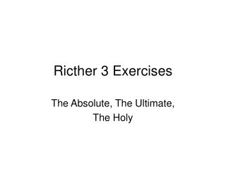 Ricther 3 Exercises