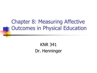 Chapter 8: Measuring Affective Outcomes in Physical Education