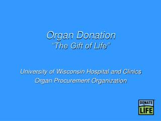 "Organ Donation ""The Gift of Life"""