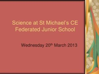 Science at St Michael's CE Federated Junior School