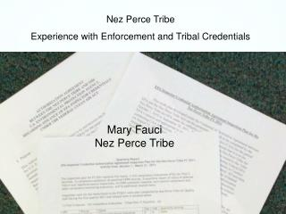 Nez Perce Tribe  Experience with Enforcement and Tribal Credentials
