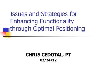 Issues and Strategies for Enhancing Functionality through Optimal Positioning