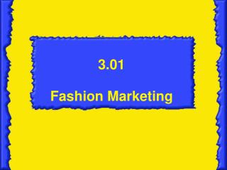 3.01 Fashion Marketing
