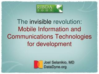 The  invisible  revolution: Mobile Information and Communications Technologies for development