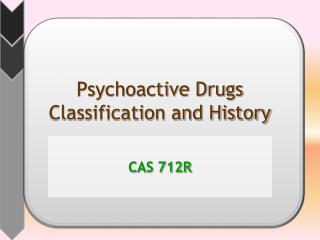 Psychoactive Drugs Classification and History