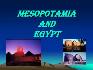 Mesopotamia  and Egypt