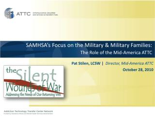 SAMHSA's Focus on the Military & Military Families: The Role of the Mid-America ATTC