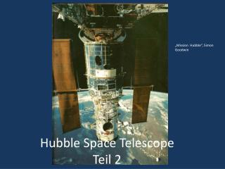 Hubble Space Telescope Teil 2