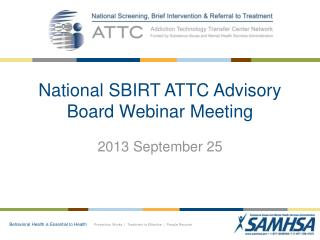 National SBIRT ATTC Advisory Board Webinar Meeting