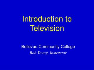 Introduction to Television