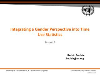 Integrating a Gender Perspective into Time Use Statistics Session 8