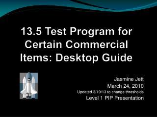 13.5 Test Program for Certain Commercial Items: Desktop Guide