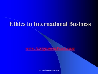 Ethics in International Business AssignmentPoint