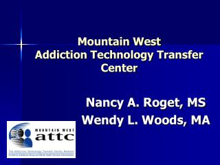 Mountain West Addiction Technology Transfer Center