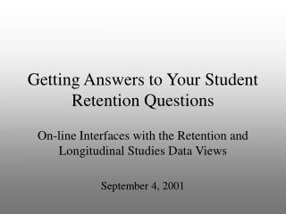 Getting Answers to Your Student Retention Questions