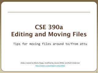 CSE 390a Editing and Moving Files