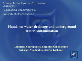 Hands-on water drainage and underground water contamination