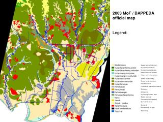 2003 MoF / BAPPEDA official map Legend: