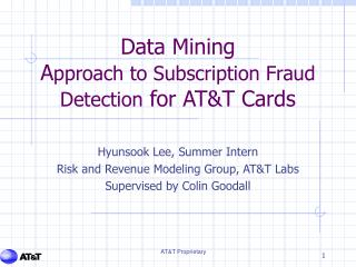 Data Mining   A pproach to Subscription Fraud Detection  for AT&T Cards