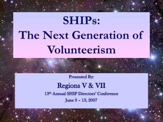 SHIPs: The Next Generation of Volunteerism
