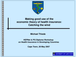 Making good use of the  economic theory of health insurance: Catching the wind