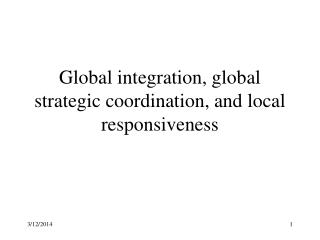 Global integration, global strategic coordination, and local responsiveness