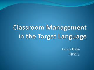 Classroom Management in the Target Language