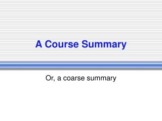 A Course Summary