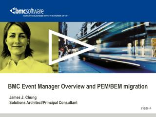 BMC Event Manager Overview and PEM/BEM migration