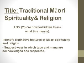 Title:  Traditional  Māori  Spirituality& Religion
