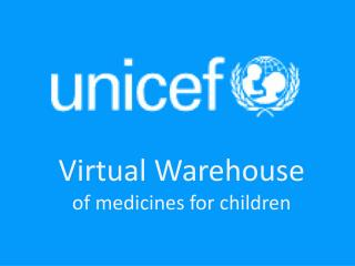 Virtual Warehouse of medicines for children