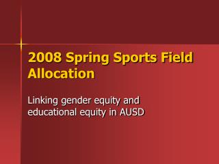 2008 Spring Sports Field Allocation