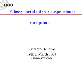 Glassy metal mirror suspensions:  an update