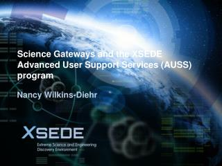 Science Gateways and the XSEDE Advanced User Support Services (AUSS) program