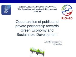 INTERNATIONAL BUSINESS COUNCIL  The Committee on Sustainable Development  and CSR