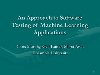 An Approach to Software Testing of Machine Learning Applications