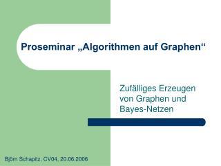 """Proseminar """"Algorithmen auf Graphen"""""""