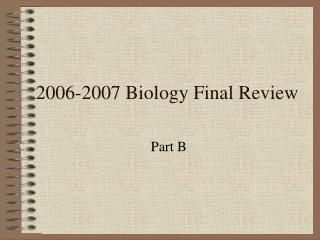 2006-2007 Biology Final Review