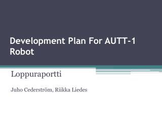 Development Plan For AUTT-1 Robot