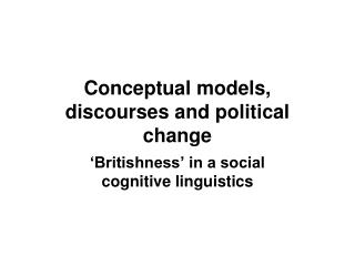 Conceptual models, discourses and political change