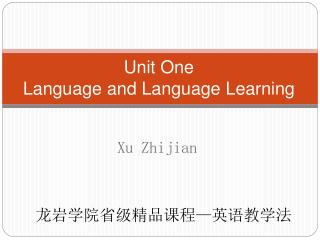 Unit One  Language and Language Learning