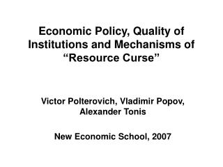 "Economic Policy, Quality of Institutions and Mechanisms of ""Resource Curse"""
