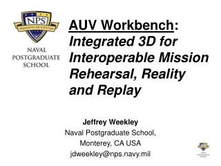 AUV Workbench :  Integrated 3D for Interoperable Mission Rehearsal, Reality  and Replay