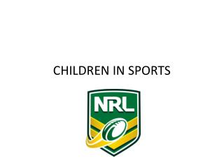 CHILDREN IN SPORTS