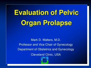 Mark D. Walters, M.D. Professor and Vice Chair of Gynecology
