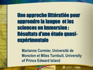 Marianne Cormier, Université de Moncton et Miles Turnbull, University of Prince Edward Island