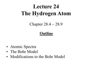 Lecture 24 The Hydrogen Atom