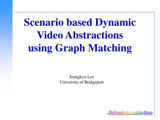 Scenario based Dynamic  Video Abstractions  using Graph Matching