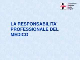 LA RESPONSABILITA' PROFESSIONALE DEL MEDICO