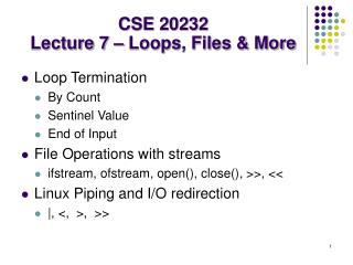 CSE 20232 Lecture 7 – Loops, Files & More
